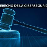 Derecho de la Ciberseguridad
